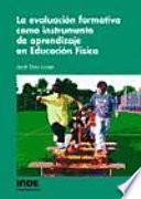 La evaluación formativa como instrumento de aprendizaje en educación física