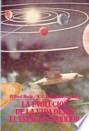 La Evolución de la Vida Desde el Espacio Exterior
