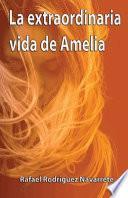 La extraordinaria vida de Amelia