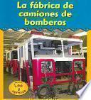 La Fábrica de Camiones de Bomberos