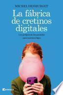 La fábrica de cretinos digitales