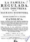 La Familia regulada con doctrina de la Sagrada Escritura y Santos Padres de la Iglesia Catolica