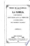 La Familia, su orígen y organizacion, individuos que la componen y sus recíprocos deberes