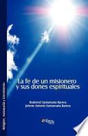 La Fe de Un Misionero Y Sus Dones Espirituales