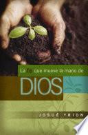 La fe que mueve la mano de Dios