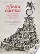 La fiesta barroca. Los reinos de Nápoles y Sicilia (1535-1713)