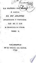 La Filósofa por amor, ó, Cartas de dos amantes apasionados y virtuosos, 1