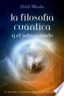 La Filosofia Cuantica Y El Intramundo