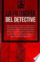 La Filosofía del Detective