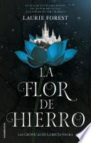 La flor de hierro