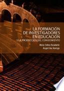 La formación de investigadores en educación y la producción del conocimiento