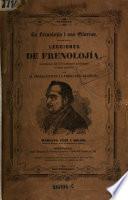La Frenolojia i sus glorias. Lecciones de Frenolojia, ilustradas con 170 autenticas i otros disenos por el propagandar de la Frenolojia en Espana, ---.