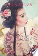 La Geisha de Ojos Verdes