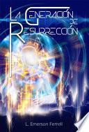 La Generación de Resurrección