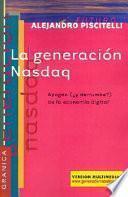 La Generacion Nasdaq: Apogeo (Y Derrumbe) de la Economia Digital