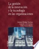 La gestión de la innovación y la tecnología en las organizaciones