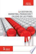 La gestión del marketing, producción y calidad en las pymes
