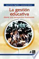 La gestión educativa desde una perspectiva humanista