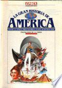 La gran historia de América desde la época precolombina hasta nuestros días
