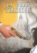 La Gran Traición - the Big Betrayal