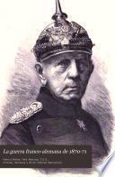 La Guerra franco-alemana de 1870-71