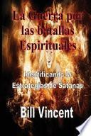 La Guerra por las batallas Espirituales