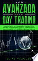 La Guía Avanzada Para el Day Trading