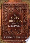 La Guía Bíblica para la Sanidad y Liberación