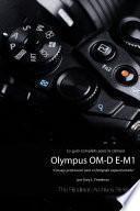 La Guía Completa para la Cámara Olympus OM-D E-M1 (Edición en B&N)