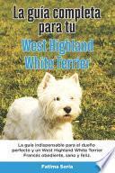 La Guía Completa Para Tu West Highland White Terrier