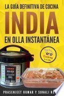 La guía definitiva de cocina india en olla instantánea