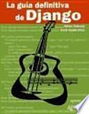 La guia definitiva de Django / The Definitive Guide to Django