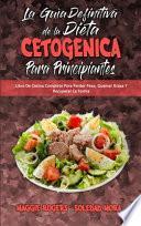 La Guía Definitiva De La Dieta Cetogénica Para Principiantes
