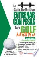 La Guía Definitiva - Entrenar Con Pesas Para Golf - Mayor De 40