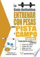 La Guía Definitiva - Entrenar con Pesas para Pista y Campo