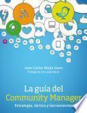 La guía del Community Manager. Estrategia, táctica y herramientas