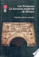 La herencia medieval de México