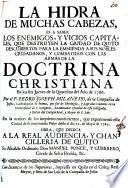La Hidra de muchas cabezas, es a saber los enemigos y vicios capitales, que destruyen la ciudad de Quito ...