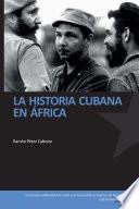 La historia cubana en Africa