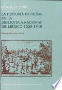 La historia de Texas en la Biblioteca Nacional de México, 1528-1848