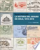 La Historia del seguro en Chile, 1810-2010