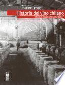 La historia del vino chileno