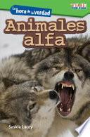 La hora de la verdad: Animales alfa (Showdown: Alpha Animals)