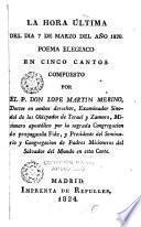 La hora ultima del dia 7 de marzo del año 1820