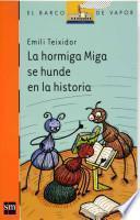 La hormiga Miga se hunde en la historia