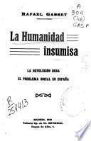 La humanidad insumisa ; La revolución rusa ; El problema social en España