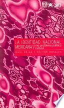 La identidad nacional mexicana como problema político y cultural