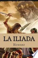 La Iliada (Spanish Edition)