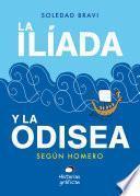 La Ilíada y la Odisea. Según Homero