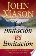 La imitación es limitación